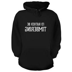 BH Cool Designs I'd Rather Be Timbering - Graphic Hoodie Swe